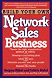 Build Your Own Network Sales Business, Gregory F. Kishel and Patricia G. Kishel, 0471536911