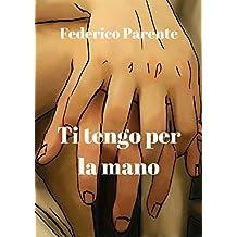 Ti tengo per la mano (Italian Edition)