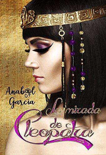 La Mirada de Cleopatra (Volumen independiente). (Spanish Edition)