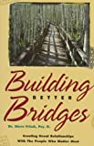 Building Better Bridges, Steve Frisch, 0965151107