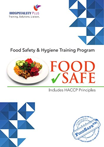 FOODSAFE- For Food Handlers and Food Service Managers: International Food Safety and Hygiene Principles -