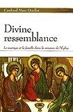 Divine ressemblance : Le mariage et la famille dans la mission de l'Eglise