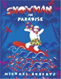 Snowman in Paradise, Michael Roberts, 0811842649