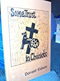 Some Trust in Chariots, Donald Eidson, 0893900559
