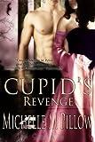 Cupid's Revenge (Naughty Cupid Book 2)