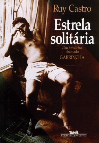 estrela-solitaria-um-brasileiro-chamado-garrincha-portuguese-edition