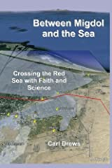 Between Migdol and the Sea: Crossing the Red Sea with Faith and Science Paperback