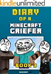Diary of a Minecraft Griefer: Book 3...