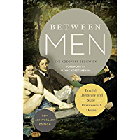 Between Men: English Literature and Male Homosocial Desire (Gender and Culture Series) book cover
