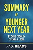 Summary of Younger Next Year: by Chris Crowley & Henry S. Lodge | Includes Key Takeaways & Analysis