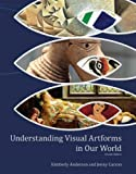 Understanding Visual Artforms in Our World 2nd Edition