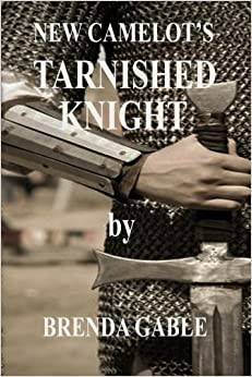 Tarnished Knight: Volume 14 (Tales of New Camelot)