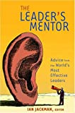 The Leader's Mentor, Ian Jackman, 0375720626