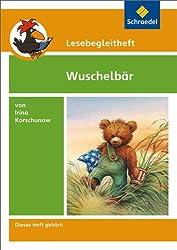 Lesebegleithefte zu Ihrer Klassenlektüre: Lesebegleitheft zum Titel Wuschelbär von Irina Korschunow: Einzelheft