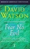 Fear No Evil, David Watson, 0340721871