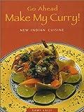 Go Ahead - Make My Curry!, Sami Lalji, 1552852105