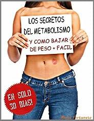 LOS SECRETOS DEL METABOLISMO - Y Como Bajar De Peso Mas Facil en Solo 30 Dias