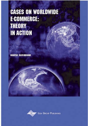 Read Online Cases on Worldwide E-Commerce: Theory in Action pdf epub