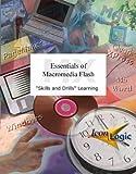 Essentials of Macromedia Flash MX : Skills and Drills Workbook, Coleman, Sekou and Siegel, Kevin A., 1891762907