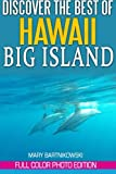 Discover the Best of Big Island, Hawaii: Volume 2 (Tales of a Travel Warrior)