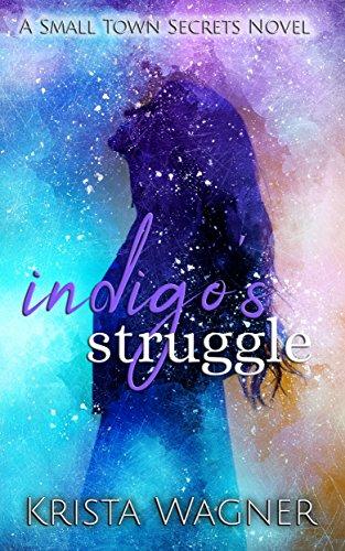 Search : indigo's struggle: A Small Town Secrets Novel Book #2