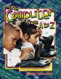 The Computer from A to Z, Bobbie Kalman, 0865054096