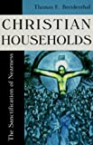 Christian Households, Thomas E. Breidenthal, 156101141X