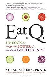 Eat Q: Unlock the Weight-Loss Power of Emotional Intelligence by Susan Albers (2014-10-07)