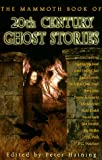 The Mammoth Book of 20th Century Ghost Stories (Mammoth Books)