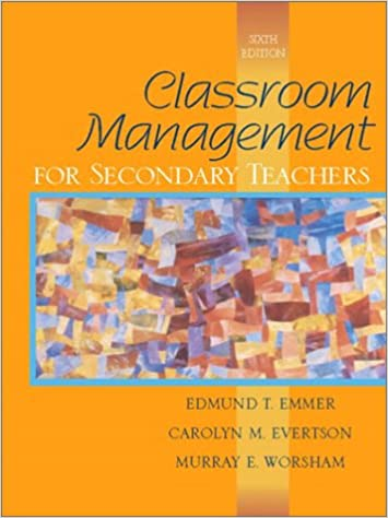 6th Edition Classroom Management for Secondary Teachers