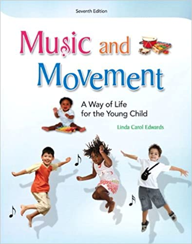 Music and Movement: A Way of Life for the Young Child (7th
