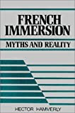 French Immersion : Myths and Reality, Hammerly, Hector, 1550590049