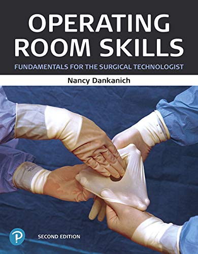Operating Room Skills: Fundamentals for the Surgical Technologist (2nd Edition) by Pearson