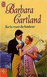 Sur la route du bonheur par Cartland