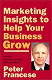 Marketing Insights to Help Your Business Grow, Francese, Peter, 0967143985