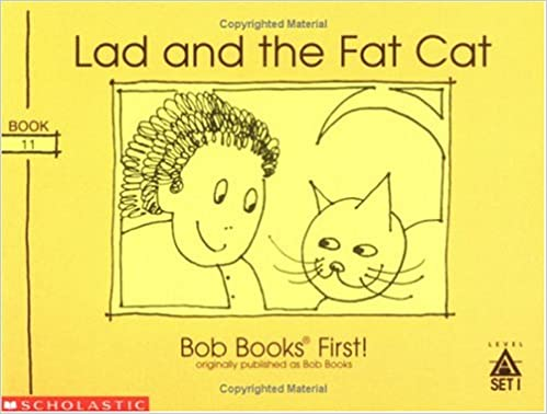 Lad and the Fat Cat (Bob Books First!, Level A, Set 1, Book 11)): Unknown: 9780439175555: Amazon.com: Books