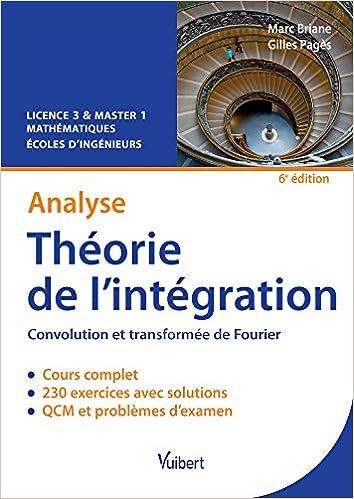 Manuels Kindle télécharger Analyse - Théorie de l'intégration - Convolution et transformée de Fourier - Licence 3 & Master 1 - Écoles d'ingénieurs 2311402269 PDF FB2 iBook by Marc Briane