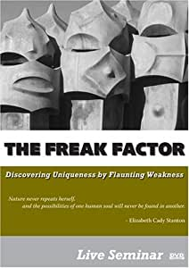 THE FREAK FACTOR: Discovering Uniqueness by Flaunting Weakness