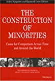 The Construction of Minorities : Cases for Comparison Across Time and Around the World, , 0472067370