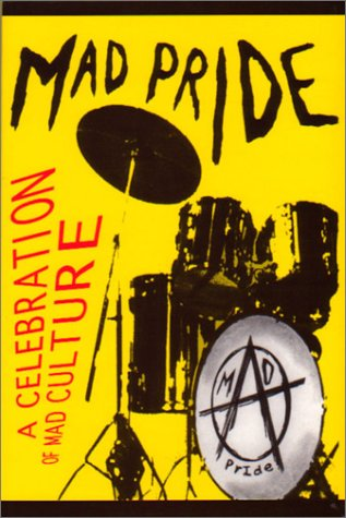 Mad Pride: A Celebration of Mad Culture, Ted Curtis, Robert Dellar, Esther Leslie, and Ben Watson, Editors