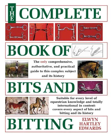 The Complete Book of Bits & - Bridle Complete