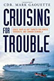 Cruising for Trouble, Mark Gaouette, 0313382344