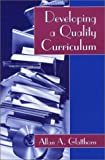 Developing a Quality Curriculum, Glatthorn, Allan A., 1577663403