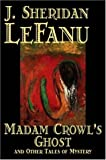 Madame Crowl's Ghost and Other Tales, J. Sheridan Le Fanu, 1598181483