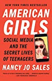 Best Teenager Books - American Girls: Social Media and the Secret Lives Review