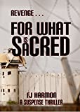 Revenge For What Is Sacred: A Suspense Thriller