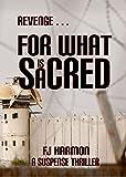 Revenge For What Is Sacred: A Suspense Thriller