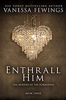 Enthrall Him (Book 3) (Enthrall Sessions) by [Fewings, Vanessa]