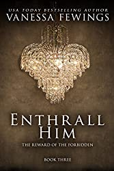Enthrall Him (Book 3) (Enthrall Sessions)