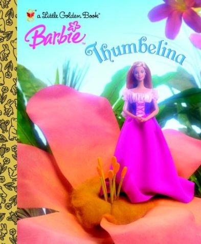 Thumbelina (Barbie) (Little Golden Book) (Thumbelina Barbie Doll)